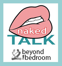 Naked Talk with Beyond the Bedroom - Steve Steinberg @ Online Webcast