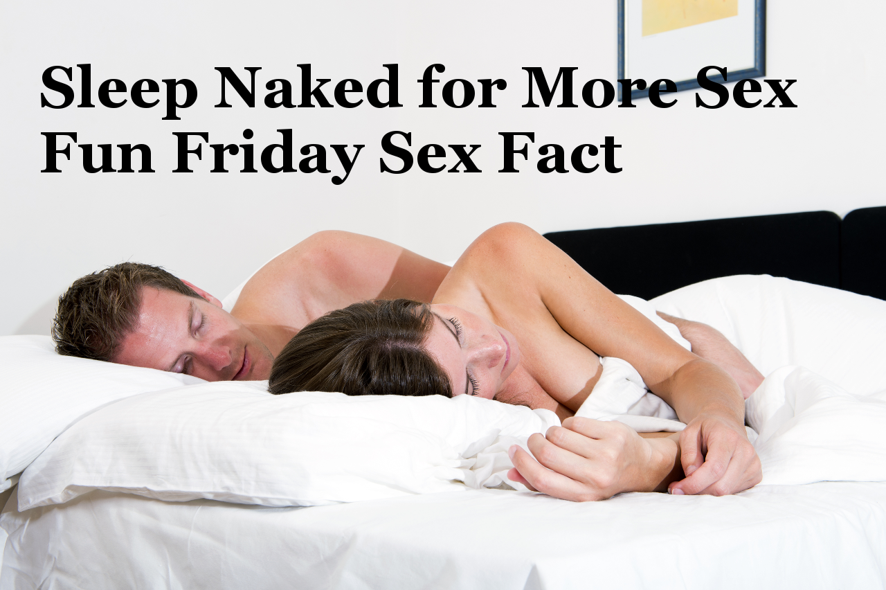 Sleep Naked For More Sex