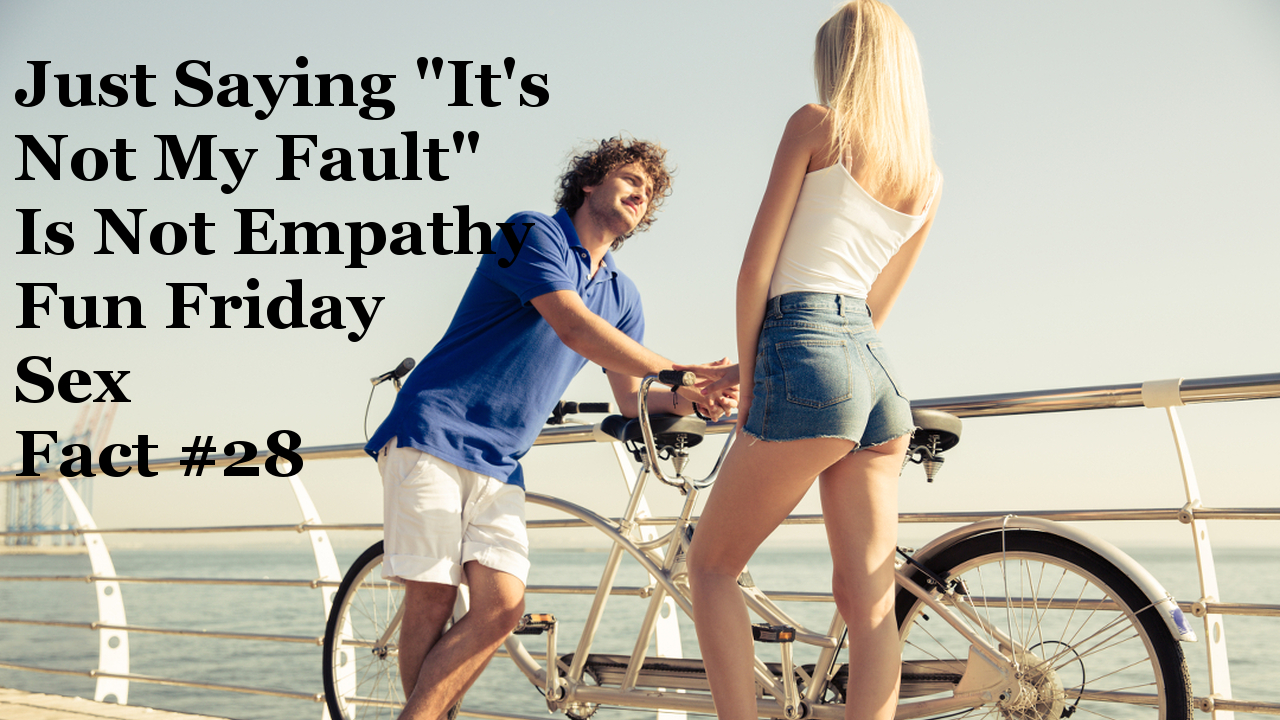 """Just Saying """"It's Not My Fault"""" is Not Empathy"""