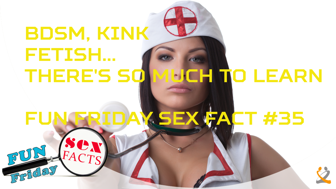 BDSM, Kink, Fetish…There's Much To Learn – FFSF #35