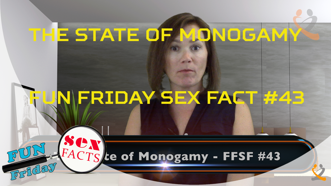 The State Of Monogamy – Fun Friday Sex Fact #43