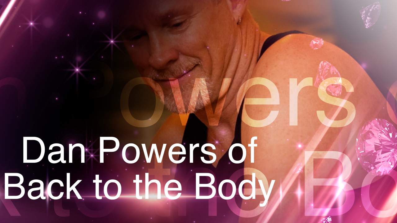 Back to the Body Interview with Dan Powers