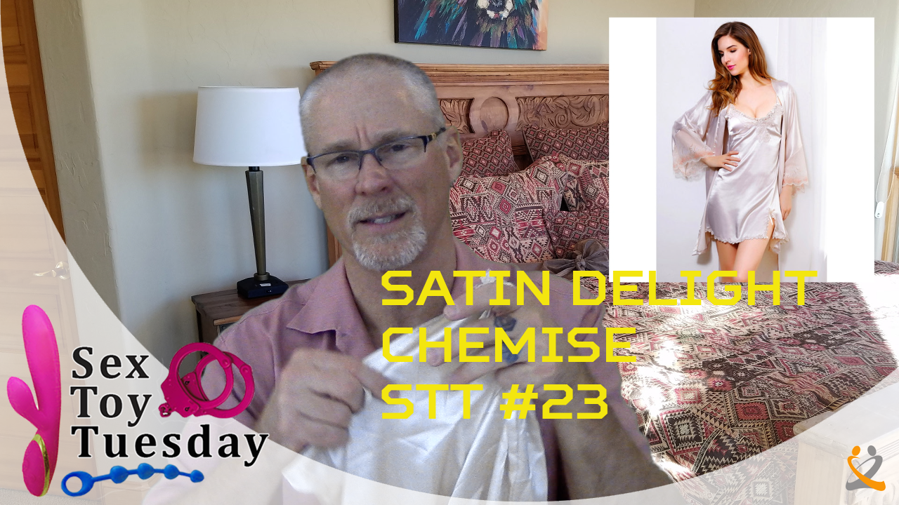 Satin delights – chemise – Sex Toy Tuesday #23